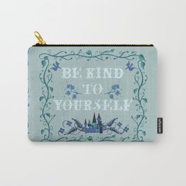 Be Kind To Yourself Fairytale Sign Carry-All Pouch