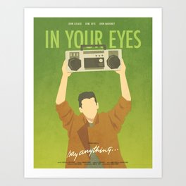 In Your Eyes (Say Anything) Art Print
