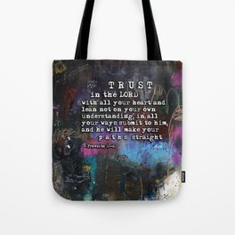 Proverbs 3:5-6  Christian Inspired Bible Verse Scripture Art by Michel Keck Tote Bag