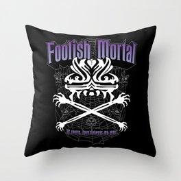 Foolish Mortal Throw Pillow