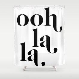 ooh la la Shower Curtain