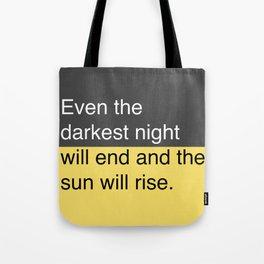 The Sun Will Rise Tote Bag