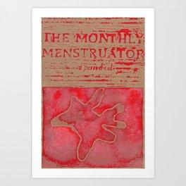 THE MONTHLY MENSTRUATOR - a periodical: Fleck Art Print