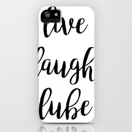 Live Laugh Lube iPhone Case