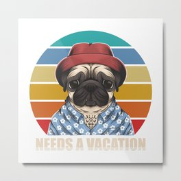 Pug needs a vacation. Family trip Metal Print