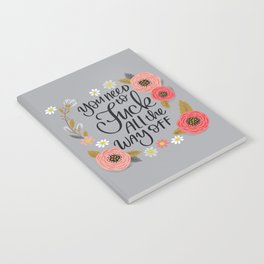 Pretty Swe*ry: You Need to Fuck All The Way Off Notebook