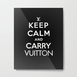 Keep Calm and Carry Vuitton Metal Print