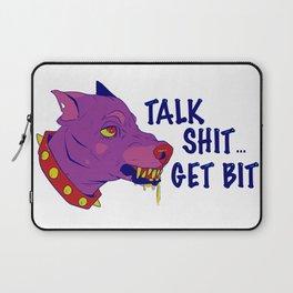 talk shit... get bit Laptop Sleeve