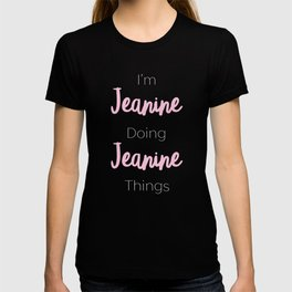 Jeannie Personalized Name Gift Woman Girl Pink Thats Why T-shirt