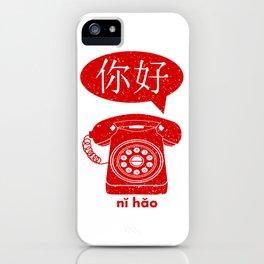 Ni Hao Telephone iPhone Case