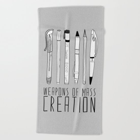 Weapons Of Mass Creation (on grey) Beach Towel