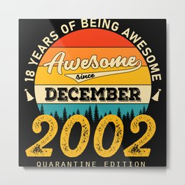 18 years of being awesome since dezember 2002 Metal Print