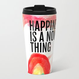Happiness is a now thing Travel Mug