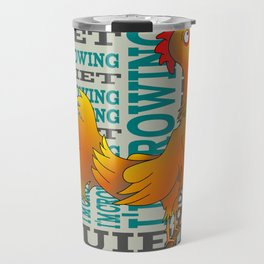 Rooster  Quiet I'm crowing Travel Mug