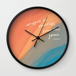 wrapped in endless, boundless grace Wall Clock