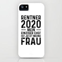 Rentner 2020 Mein Einziger Chef Ist Jetzt Meine Frau iPhone Case