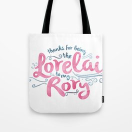 You're the Lorelai to My Rory Tote Bag