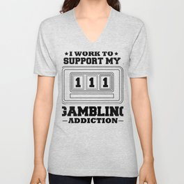 Fun Slot Machine I Work to Support My Gambling Habit Unisex V-Neck
