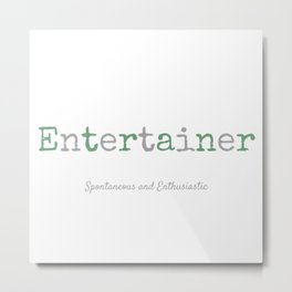 Entertainer Metal Print