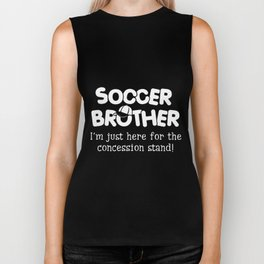 soccer brother i am just here for the concession stand soccer Biker Tank