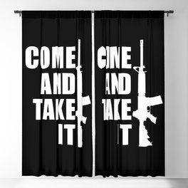 Come and Take it with AR-15 inverse Blackout Curtain