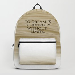 Inspirational To Dream is to Journey ... Backpack