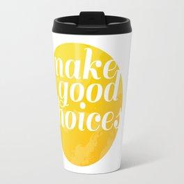 Make Good Choices Travel Mug