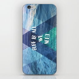 SURF IS ALL  WE NEED  iPhone Skin