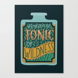 Tonic of Wildness Canvas Print