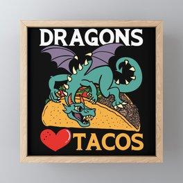 Dragon Love Tacos Mexican Cinco De Mayo Drake Framed Mini Art Print