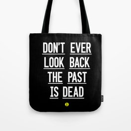 The Past Is Dead Tote Bag