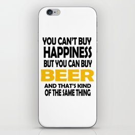 You can't buy happiness but you can buy beer iPhone Skin
