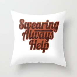 "Fan of Swearing? This ""Swearing Always help"" Funny, simple yet eye-catching design is made  for you! Throw Pillow"
