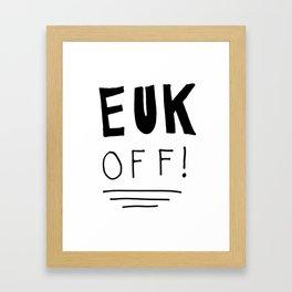 """""""EUK OFF"""" Framed Art Print"""