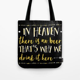 In Heaven There Is No Beer! Tote Bag