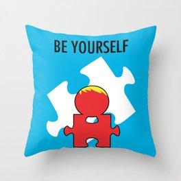 Be Yourself. [Autism Awareness] Throw Pillow