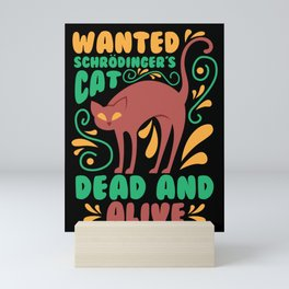 Schroedingers Cat I Funny Dead and Alive Physicists print Mini Art Print