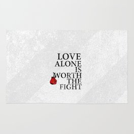 love alone is worth the fight... switchfoot song..  Rug