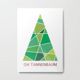 Oh Tannenbaum, Oh Tannenbaum! Metal Print