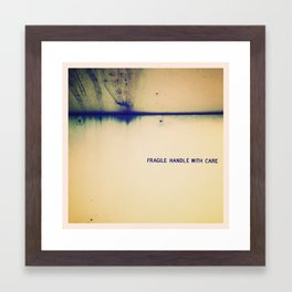 Fragile, Handle With Care Framed Art Print