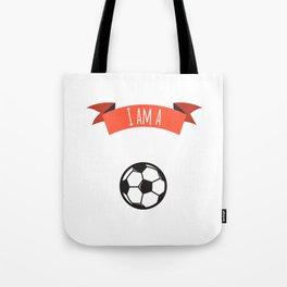 I am a soccer Tote Bag