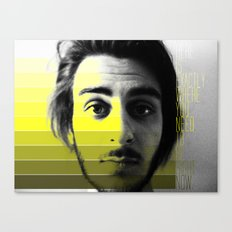 Here is Where You Need to Be Canvas Print