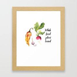 Whole Food Plant Based Framed Art Print