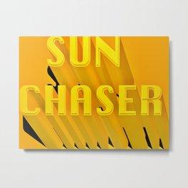 SUN CHASER Metal Print