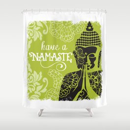 Have a Nasmaste Shower Curtain