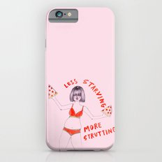 Less starving, more strutting!  iPhone 6 Slim Case