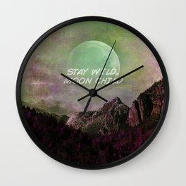 Stay Wild Moon Child 573 Wall Clock