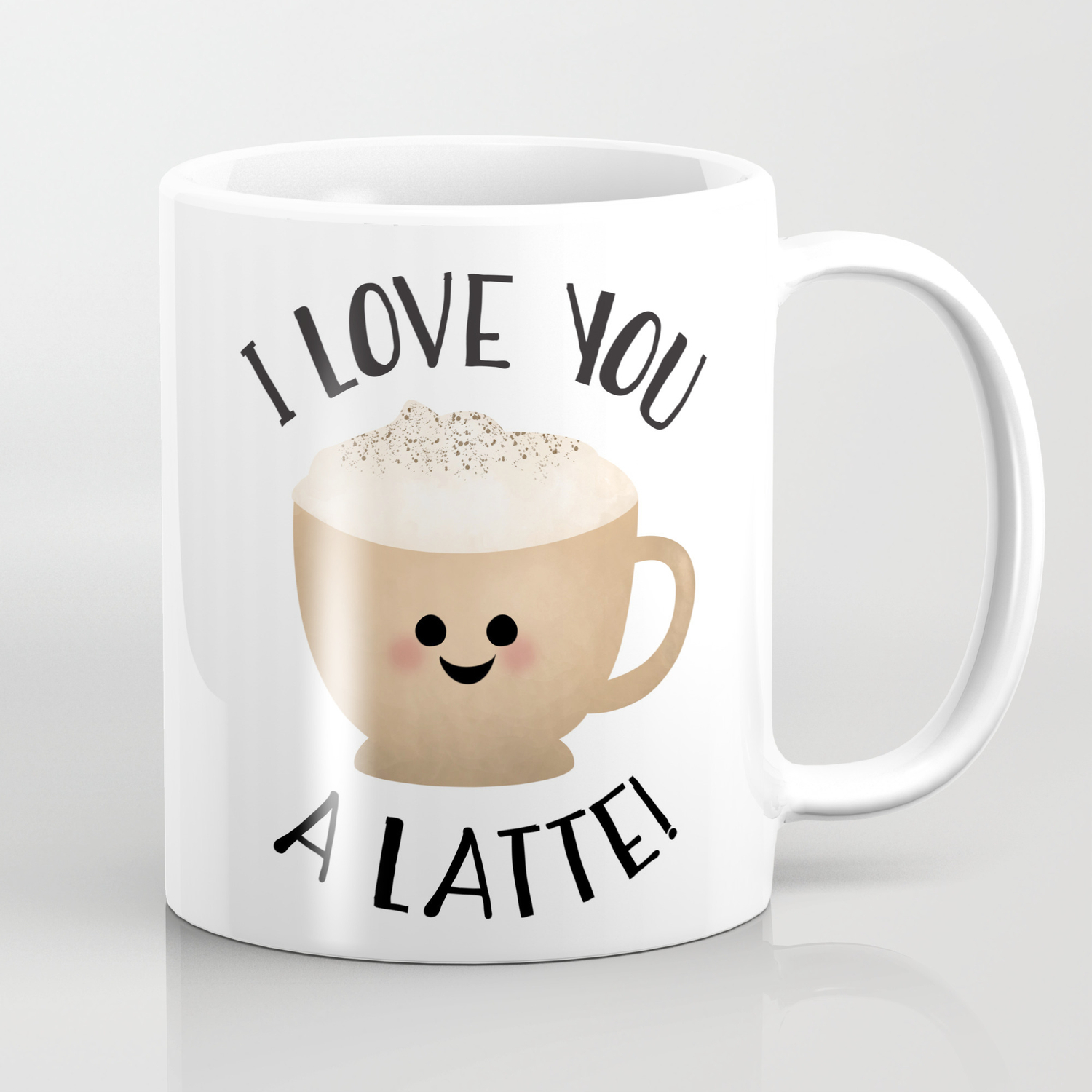 I Love You A Latte Coffee Mug By Avenger Society6