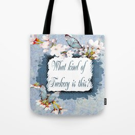What kind of fuckery is this? Tote Bag