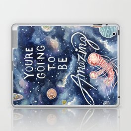 you're going to be amazing Laptop & iPad Skin